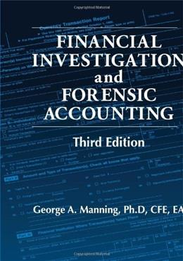 Financial Investigation and Forensic Accounting, by Manning, 3rd Edition 9781439825662