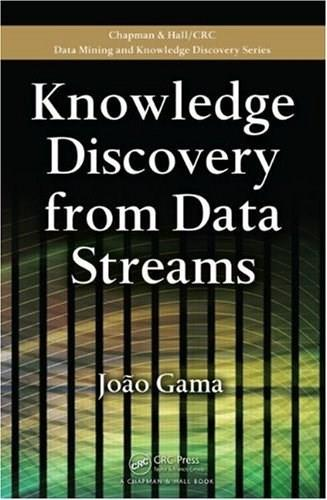 Knowledge Discovery from Data Streams (Chapman & Hall/CRC Data Mining and Knowledge Discovery Series) 1 9781439826119