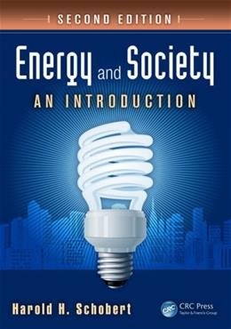 Energy and Society: An Introduction, by Schobert, 2nd Edition 9781439826454