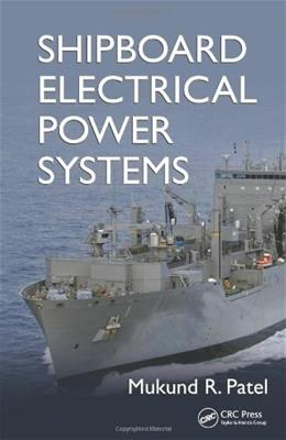 Shipboard Electrical Power and Propulsion, by Patel 9781439828168