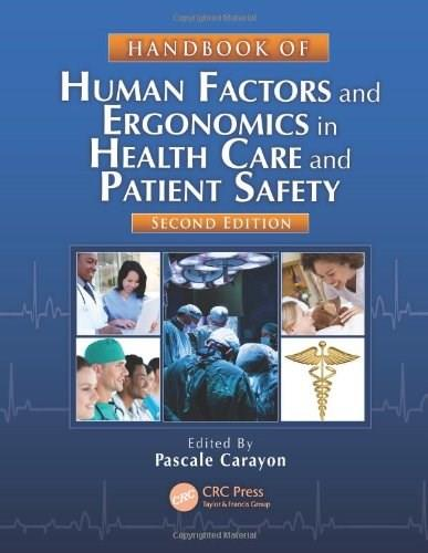 Handbook of Human Factors and Ergonomics in Health Care and Patient Safety, by Carayon, 2nd Edition 9781439830338