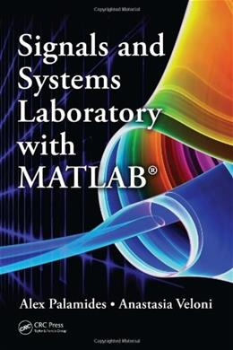 Signals and Systems Laboratory with MATLAB, by Palamidis 9781439830550