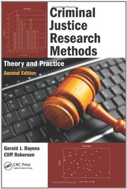 Criminal Justice Research Methods: Theory and Practice, by Bayens, 2nd Edition 9781439836965