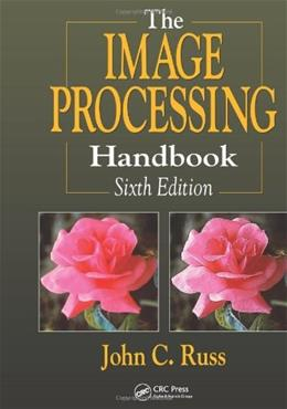 Image Processing Handbook, by Russ, 6th Edition 9781439840450