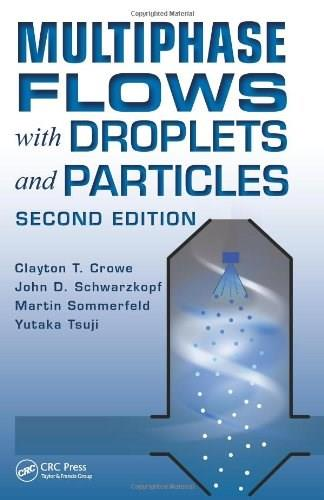 Multiphase Flows With Droplets and Particles, Second Edition 2 9781439840504