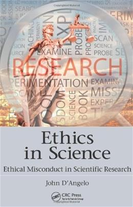 Ethics in Science: Ethical Misconduct in Scientific Research, by DAngelo 9781439840863