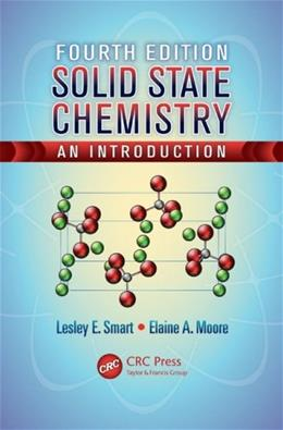 Solid State Chemistry: An Introduction, by Smart, 4th Edition 9781439847909