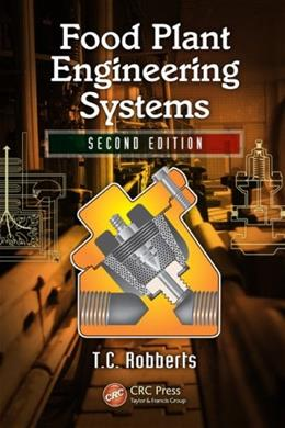 Food Plant Engineering Systems, by Robberts, 2nd Edition 9781439848098