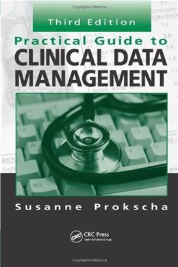 Practical Guide to Clinical Data Management, by Prokscha, 3rd Edition 9781439848296