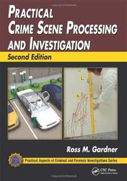 Practical Crime Scene Processing and Investigation, Second Edition (Practical Aspects of Criminal and Forensic Investigations) 2 9781439853023