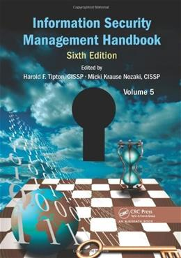Information Security Management Handbook, by Tipton, 6th Edition, Volume 5 9781439853450