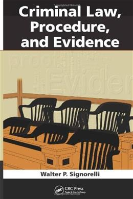 Criminal Law, Procedure, and Evidence, by Signorelli 9781439854495