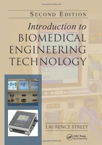 Introduction to Biomedical Engineering Technology, by Streetm 2nd Edition 9781439860588