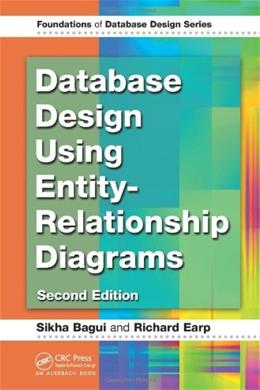 Database Design Using Entity-Relationship Diagrams, by Bagui, 2nd Edition 9781439861769