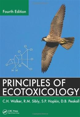 Principles of Ecotoxicology, by Sibly, 4th Edition 9781439862667