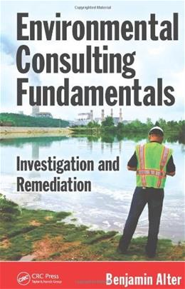 Environmental Consulting Fundamentals, by Alter 9781439868904