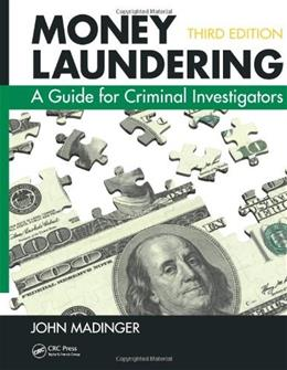Money Laundering: A Guide for Criminal Investigators, by Madinger, 3rd Edition 9781439869123