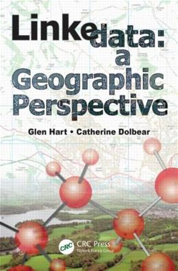 Linked Data: A Geographic Perspective, by Hart 9781439869956