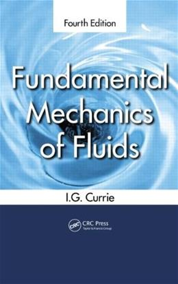 Fundamental Mechanics of Fluids, by Currie, 4th Edition 9781439874608