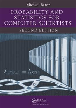 Probability and Statistics for Computer Scientists, by Baron, 2nd Edition 9781439875902