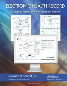 Electronic Health Record: A Systems Analysis of the Medications Domain, by Scarlet 9781439878521