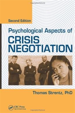 Psychological Aspects of Crisis Negotiation, by Strentz, 2nd Edition 9781439880050
