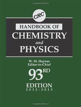 CRC Handbook of Chemistry and Physics, by by Lide, 93rd Edition 9781439880494