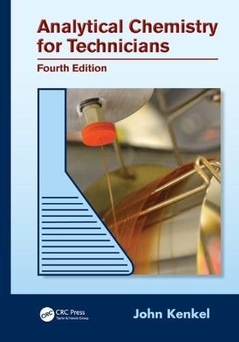 Analytical Chemistry for Technicians, by Kenkel, 4th Edition 9781439881057