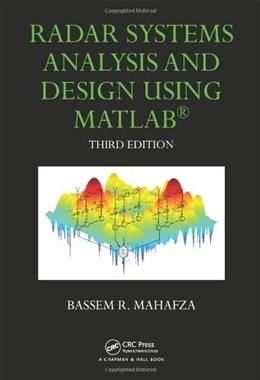 Radar Systems Analysis and Design Using MATLAB, by Mahafza, 3rd Edition 9781439884959