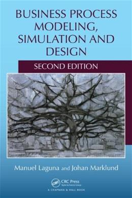 Business Process Modeling, Simulation and Design, by Laguna, 2nd Edition 9781439885253