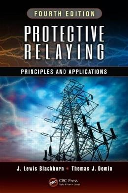 Protective Relaying: Principles and Applications, by Blackburn, 4th Edition 9781439888117