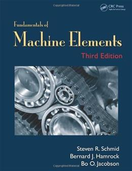 Fundamentals of Machine Elements, by Schmid, 3rd Edition 9781439891322