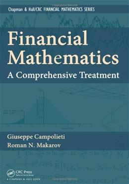 Financial Mathematics: A Comprehensive Treatment, by Campolieti 9781439892428