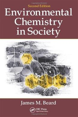Environmental Chemistry in Society, by Beard, 2nd Edition 9781439892671
