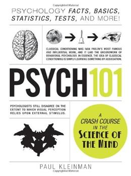Psych 101: Psychology Facts, Basics, Statistics, Tests, and More!, by Kleinman 9781440543906
