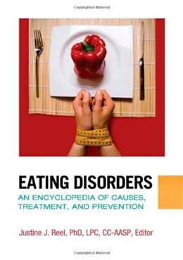 Eating Disorders: An Encyclopedia of Causes, Treatment, and Prevention, by Reel 9781440800580