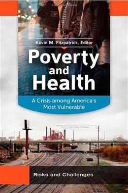 Poverty and Health: A Crisis among Americas Most Vulnerable, by Fitzpatrick, 2 VOLUME SET PKG 9781440802638