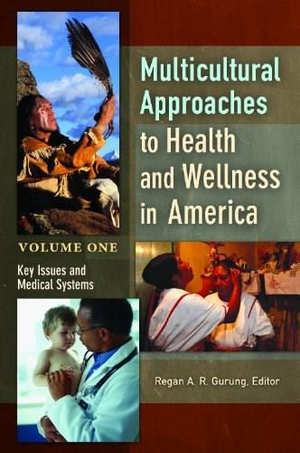 Multicultural Approaches to Health and Wellness in America [2 volumes] 9781440803499