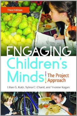 Engaging Childrens Minds: The Project Approach, by Katz, 3rd Edition 9781440828720