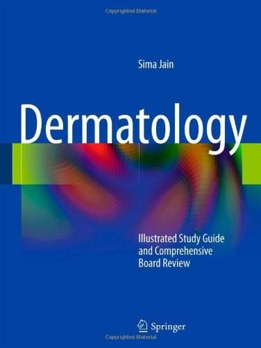 Dermatology: Illustrated Study Guide and Comprehensive Board Review, by Jain 9781441905246