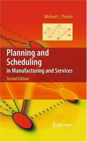Planning and Scheduling in Manufacturing and Services 2 w/CD 9781441909091