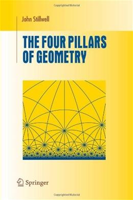 4 Pillars of Geometry, by Stillwell 9781441920638