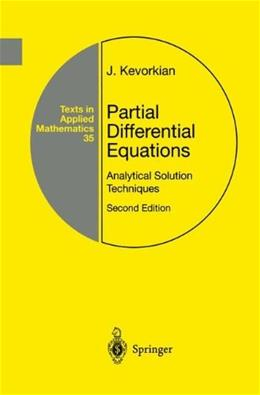 Partial Differential Equations: Analytical Solution Techniques, by Kevorkian 9781441931399