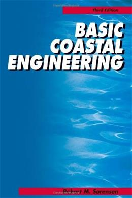 Basic Coastal Engineering, by Sorensen, 3rd Edition 9781441936103