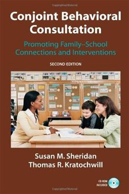 Conjoint Behavioral Consultation: Promoting Family-School Connections and Interventions, by Sheridan, 2nd Edition 2 w/CD 9781441943880