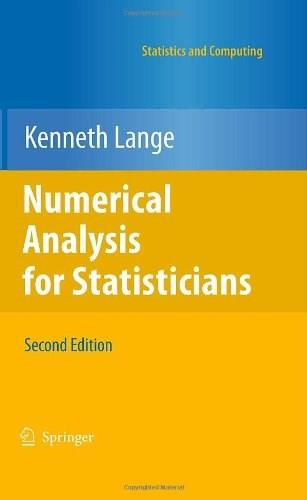 Numerical Analysis for Statisticians, by Lange, 2nd Edition 9781441959447