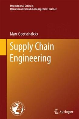 Supply Chain Engineering, by Goetschalckx 9781441965110