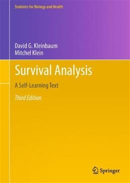 Survival Analysis: A Self-Learning Text, by Kleinbaum, 3rd Edition 9781441966452