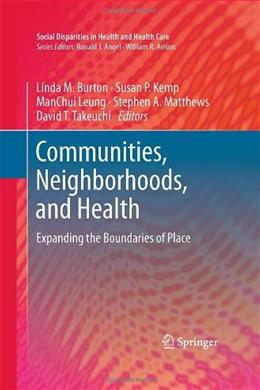Communities, Neighborhoods, and Health: Expanding the Boundaries of Place, by Burton 9781441974815