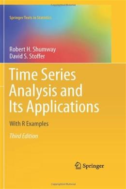 Time Series Analysis and Its Applications: With R Examples, by Shumway, 3rd Edition 9781441978646